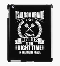 It's all about throwing your darts at the right time in the right place iPad Case/Skin