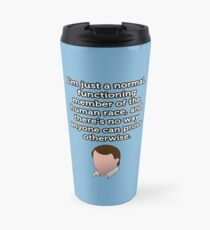 Just a Normal Functioning Member of the Human Race Travel Mug