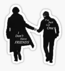 'I Don't Have Friends' Sticker
