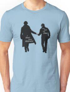 'I Don't Have Friends' Unisex T-Shirt