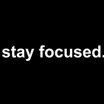 stay focused white on black by thirdfocus