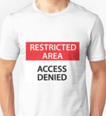 Restricted Area - Access Denied Unisex T-Shirt