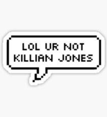 ur not killian jones Sticker