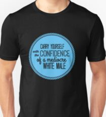 confidence of a mediocre white male Slim Fit T-Shirt