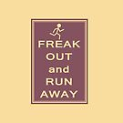 Freak Out and Run Away! by Tony Herman