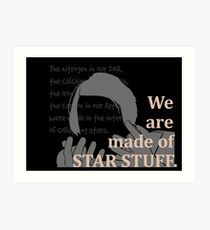 Quotes and quips - we are made of star stuff Art Print