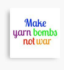 Make yarn bombs, not war Canvas Print