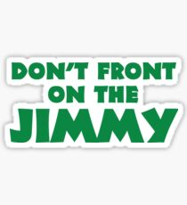 Don't Front on the Jimmy Sticker
