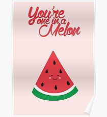 You're one in a melon (cute) Poster