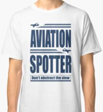 Aviation Spotter the view Classic T-Shirt
