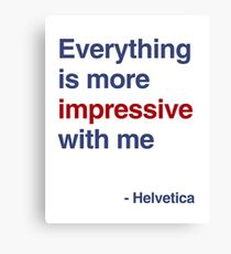 best font ever ( helvetica) Canvas Print