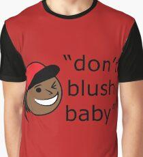 Don't Blush Baby Design Graphic T-Shirt