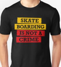 Skateboarding is not a crime Unisex T-Shirt