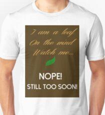 Too Soon Unisex T-Shirt