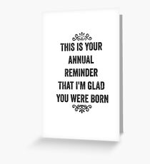Annual Reminder Snarky Birthday Card Greeting Card
