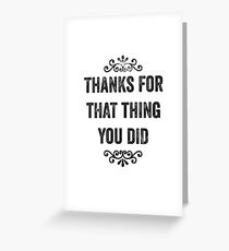 Thanks For That Thing Snarky Thank You Card Greeting Card