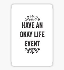 Have An Okay Life Event Snarky Card Sticker
