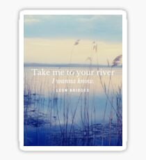 Take Me To Your River Sticker