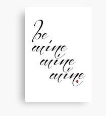Be Mine Calligraphy Canvas Print