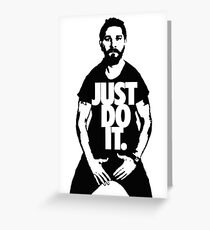 Just Do It - Shia Labeouf Greeting Card