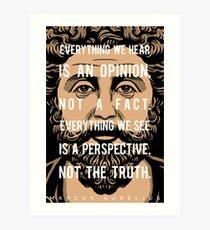 Marcus Aurelius quote: Everything we hear Art Print