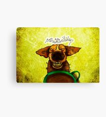 WHAT MY COFFEE SAYS TO ME AUGUST 14, 2015 Canvas Print