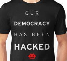 Democracy Hacked Unisex T-Shirt