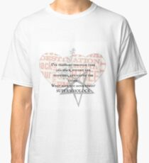 SUPERWHOLOCK all in a day's work Classic T-Shirt