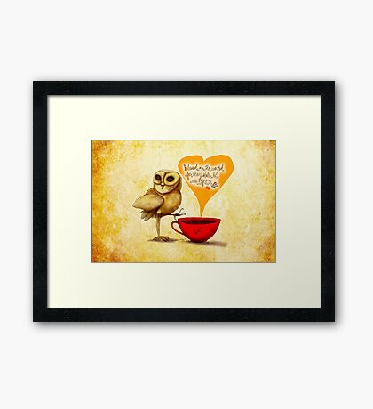 WHAT MY COFFEE SAYS TO ME MAY 11, 2015 Framed Print