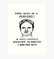 This Man is a Pervert - The Office Art Print