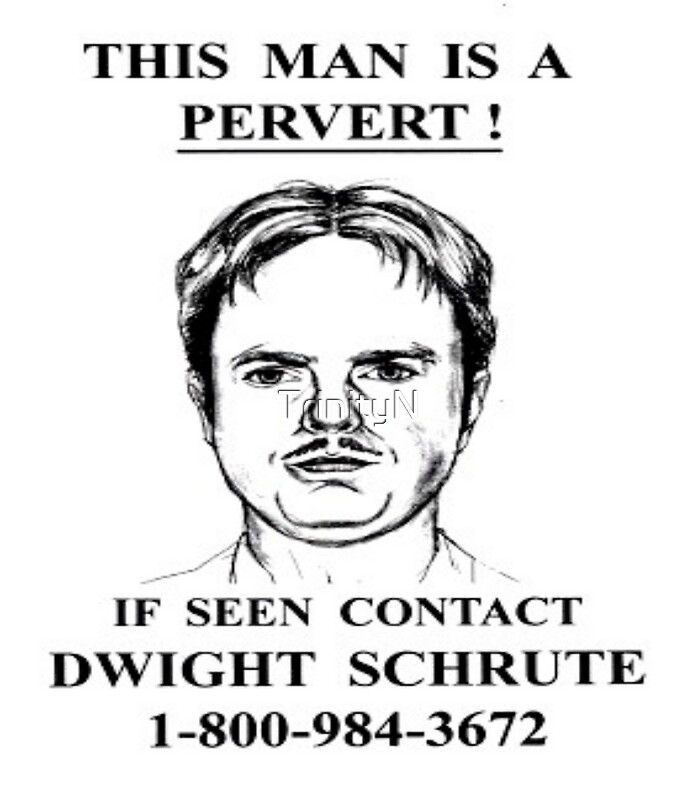 This Man is a Pervert The Office Posters by TrinityN Redbubble