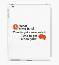 Time for a new joke! iPad Case/Skin