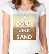 I don't like sand - version 1 Women's Fitted Scoop T-Shirt