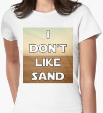 I don't like sand - version 1 Women's Fitted T-Shirt