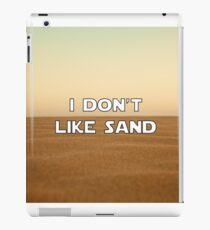 I don't like sand - version 1 iPad Case/Skin