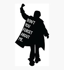 Breakfast Club - Don't you forget about me Photographic Print