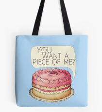 You Want A Piece Of Me? Layer Cake Tote Bag