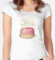 You Want A Piece Of Me? Layer Cake Women's Fitted Scoop T-Shirt
