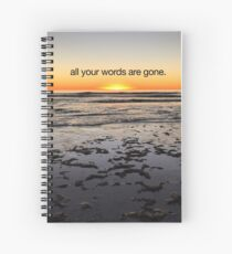 all your words are gone Spiral Notebook