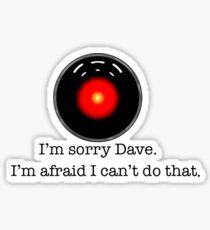 I'm Sorry Dave Sticker