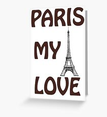 Eiffel Tower. The words I Love  Paris.  Greeting Card