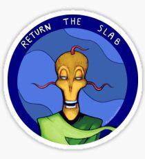 RETURN THE SLAB Sticker