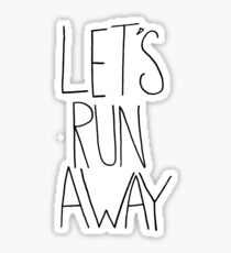 Let's Run Away VIII Sticker