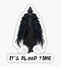 IT'S BLOOD TIME Sticker