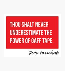Thou Shalt Never Underestimate The Power Of Gaff Tape Photographic Print