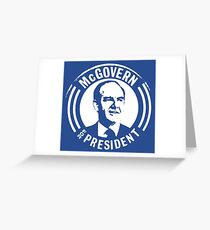 GEORGE McGOVERN FOR PRESIDENT Greeting Card