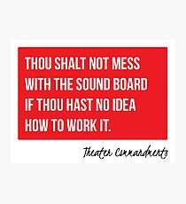 Thou Shalt Not Mess With The Sound Board Photographic Print