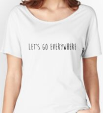 let's go everywhere Women's Relaxed Fit T-Shirt