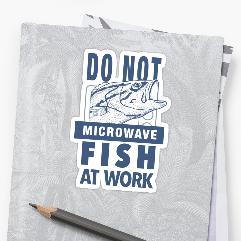 DO NOT Microwave Fish at Work by worldpeas