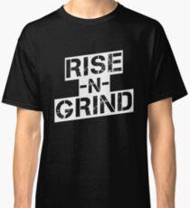 Rise n Grind - White Classic T-Shirt